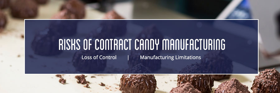 risks of contract candy manufacturing